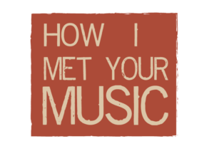How I Met Your Music